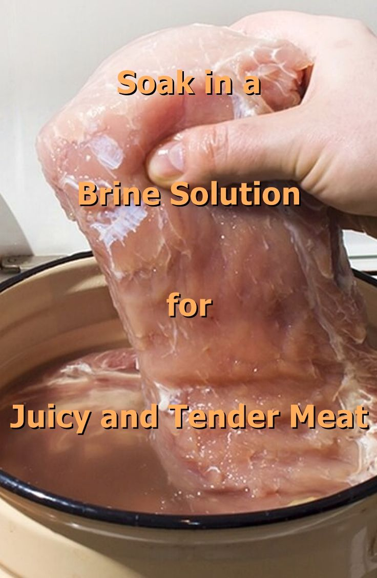 Soak in a Brine Solution for Juicy and Tender Meat
