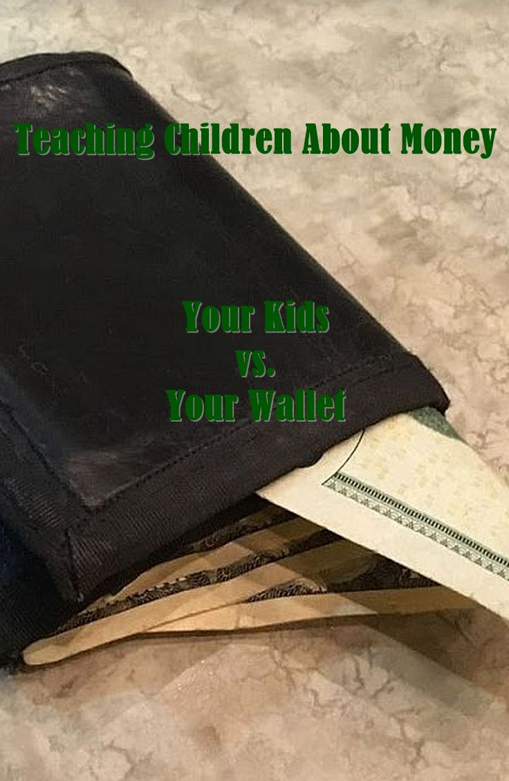Teaching Children About Money : Your Kids vs. Your Wallet